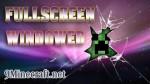 Fullscreen-Windowed-Mod