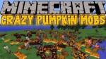 Crazy-Pumpkin-Mobs-Mod