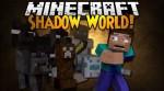 Shadow-World-Mod