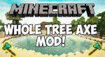 Whole-Tree-Axe-Mod