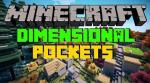 Dimensional-Pockets-Mod