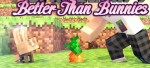 Better-Than-Bunnies-Mod