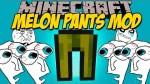 Melon-Pants-Mod