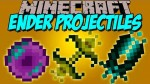 Ender-Projectiles-Mod