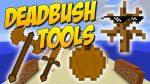 Deadbush-Tools-Mod